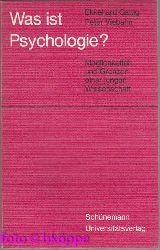 Gattig, Ekkehard und Peter Viebahn:  Was ist Psychologie? : Möglichkeiten u. Grenzen e. jungen Wiss.