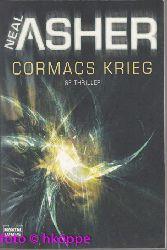 Asher, Neal:  Cormacs Krieg : Roman ; [SF-Thriller].