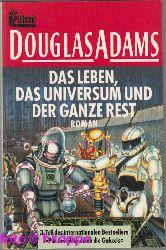 Adams, Douglas:  Das Leben, das Universum und der ganze Rest : Roman.