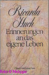 Ricarda Huch:  Erinnerungen an das eigene Leben.