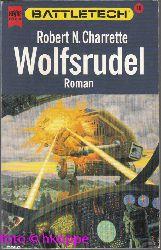 Robert N. Charrette:  Battletech - Teil: Bd. 16. Wolfsrudel