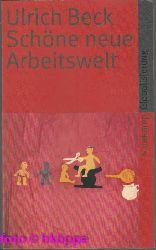 Beck, Ulrich:  Schöne neue Arbeitswelt. Suhrkamp-Taschenbuch ; 3871