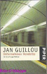 Guillou, Jan:  Unternehmen Vendetta : ein Coq-Rouge-Roman.