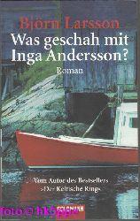Larsson, Björn:  Was geschah mit Inga Andersson? : Roman.