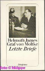 Moltke, Helmuth James und Graf von:  Bericht aus Deutschland im Jahre 1943; Letzte Briefe aus dem Gefängnis Tegel 1945; Helmuth James Graf von Moltke. Mit einer Einf. von Freya von Moltke.
