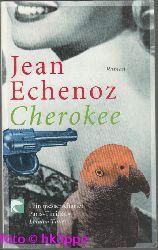 Echenoz, Jean:  Cherokee : Roman.