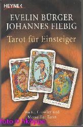 Bürger, Evelin und Johannes Fiebig:  Tarot für Einsteiger : Waite, Crowley und Marseiller Tarot.