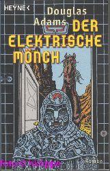 Adams, Douglas:  Der elektrische Mönch