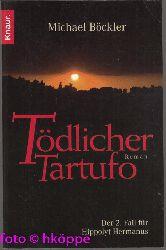 Böckler, Michael:  Tödlicher Tartufo : der 2. Fall für Hippolyt Hermanus ; Roman.