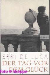 De Luca, Erri:  Der Tag vor dem Glück : Roman.