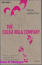 Matias Faldbakken:  The Cocka Hola Company.