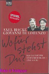 Hacke, Axel und Giovanni Di Lorenzo:  Wofür stehst Du? : was in unserem Leben wichtig ist - eine Suche.