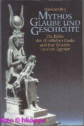 Görg, Manfred:  Mythos, Glaube und Geschichte : die Bilder des christlichen Credo und ihre Wurzeln im alten Ägypten.