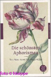 Mark Aurel u. a.:  Die schönsten Aphorismen : von Marc Aurel bis Oscar Wilde.