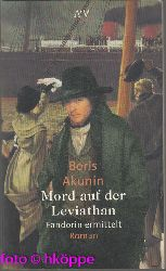 Akunin, Boris:  Mord auf der Leviathan : Fandorin ermittelt ; Roman.