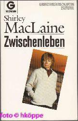 MacLaine, Shirley:  Zwischenleben.