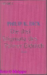 Dick, Philip K.:  Die drei Stigmata des Palmer Eldritch : Roman.