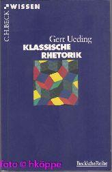 Ueding, Gert:  Klassische Rhetorik.