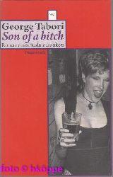 Tabori, George:  Son of a bitch : Roman eines Stadtneurotikers.