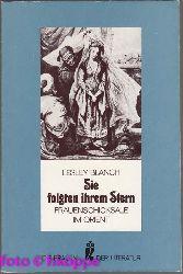 Blanch, Lesley:  Sie folgten ihrem Stern : Frauenschicksale im Orient.