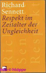 Sennett, Richard:  Respekt im Zeitalter der Ungleichheit.