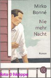 Bonné, Mirko:  Nie mehr Nacht : Roman.