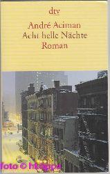 Aciman, André:  Acht helle Nächte : Roman.