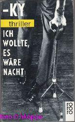 -ky und Horst Bosetzky:  Ich wollte, es wäre Nacht.