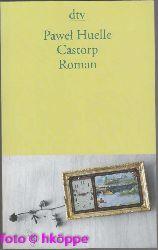 Huelle, Pawel:  Castorp : Roman.