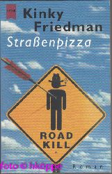 Friedman, Kinky:  Straßenpizza : Roman.
