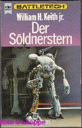 William H. Keith jr.:  Battletech - Der Söldnerstern.