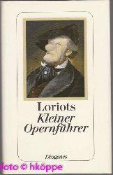 Loriot:  [Kleiner Opernführer] ; Loriots kleiner Opernführer