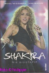 Fuchs-Gamböck, Michael und Thorsten Schatz:  Shakira - die Biografie.