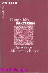 Schön, Georg:  Bakterien : die Welt der kleinsten Lebewesen.