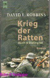 Robbins, David L.:  Krieg der Ratten : Roman.