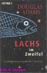 Adams, Douglas:  Lachs im Zweifel : zum letzten Mal per Anhalter durch die Galaxis.