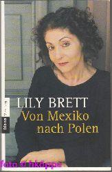 Brett, Lily:  Von Mexiko nach Polen : Roman.
