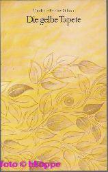 Gilman, Charlotte Perkins (Verfasser):  Die gelbe Tapete.