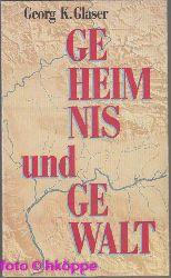 Glaser, Georg K.:  Geheimnis und Gewalt : ein Bericht.