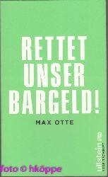 Otte, Max:  Rettet unser Bargeld!.