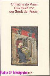 Christine, de Pisan:  Das Buch von der Stadt der Frauen.