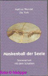 Wendel, Mathias und Ute York:  Maskenball der Seele : Seelenarbeit mit dem Schatten - neue Wege der esoterischen Reinkarnations-Therapie.