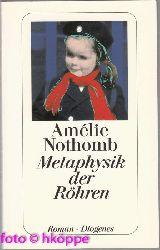 Nothomb, Amélie:  Metaphysik der Röhren