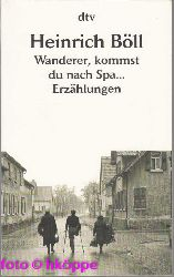 Böll, Heinrich:  Wanderer, kommst du nach Spa ... : Erzählungen.