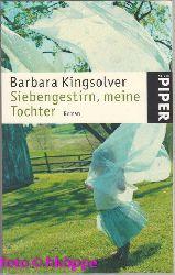 Kingsolver, Barbara:  Siebengestirn, meine Tochter : Roman.