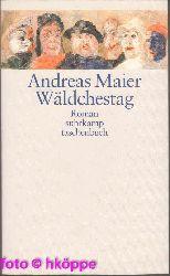 Maier, Andreas:  Wäldchestag : Roman.