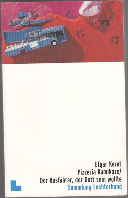 Keret, Etgar:  Pizzeria Kamikaze : Roman Sammlung Luchterhand ; 2045