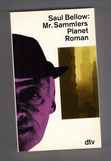 Bellow, Saul:  Mr. Sammlers Planet