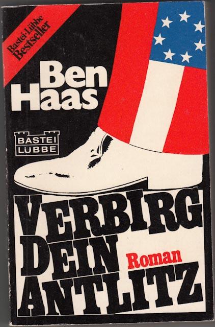 Haas, Ben:  Verbirg dein Antlitz : Roman.