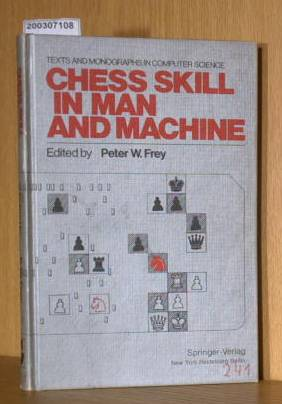 FREY, Peter W.  FREY, Peter W. Chess Skill an Man and Machine